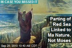 Parting of Red Sea Linked to Ma Nature, Not Moses