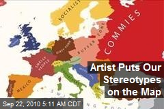 Artist Puts Our Stereotypes on the Map