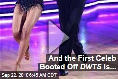 And the First Celeb Booted Off DWTS Is...