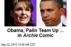 Obama, Palin Team Up ... in Archie Comic