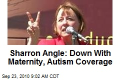 Sharron Angle: Down With Maternity, Autism Coverage