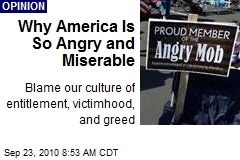Why America Is So Angry and Miserable