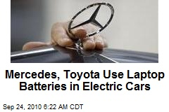Mercedes, Toyota Use Laptop Batteries in Electric Cars