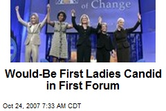 Would-Be First Ladies Candid in First Forum