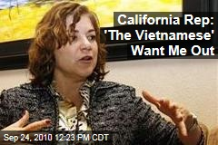 California Rep: 'The Vietnamese' Want Me Out