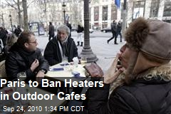 Paris to Ban Heaters in Outdoors Cafes