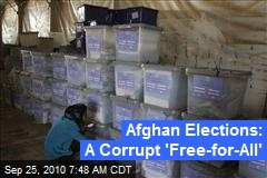 Afghan Elections: A Corrupt 'Free-for-All'