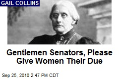 Gentlemen Senators, Please Give Women Their Due