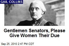 Gentlemen Senators, Please Give Women Their Due