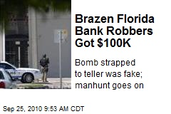 Brazen Florida Bank Robbers Got $100K