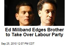 Ed Miliband Edges Brother to Take Over Labour Party