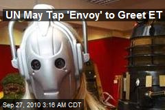 UN May Tap 'Envoy' to Greet ET