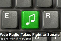 Web Radio Takes Fight to Senate