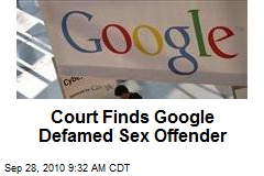 Court Finds Google Defamed Sex Offender