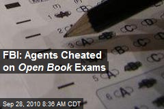 FBI: Agents Cheated on Open Book Exams