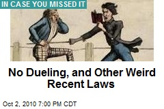 No Dueling, and Other Weird Recent Laws