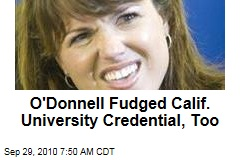 Oops! O'Donnell Fudged Calif. U Credential, Too