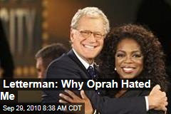 Letterman: Why Oprah Hated Me