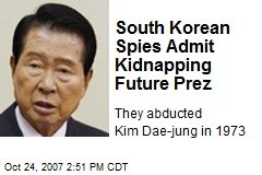 South Korean Spies Admit Kidnapping Future Prez