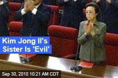Kim Jong Il's Sister Is 'Evil'