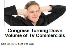 Congress Turning Down Volume of TV Commercials