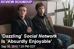 'Dazzling' Social Network Is 'Absurdly Enjoyable'