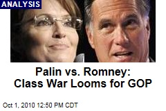 Palin vs. Romney: Class War Looms for GOP