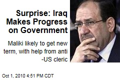 Surprise: Iraq Makes Progress on Government
