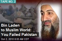 Bin Laden to Muslim World: You Failed Pakistan