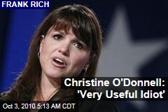 Christine O'Donnell: 'Very Useful Idiot'