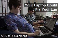 Your Laptop Could Fry Your Lap