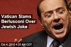 Vatican Slams Berlusconi Over Jewish Joke