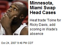 Minnesota, Miami Swap Head Cases
