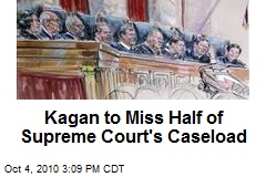 Kagan to Miss Half of Supreme Court's Caseload