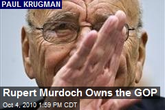 Rupert Murdoch Owns the GOP
