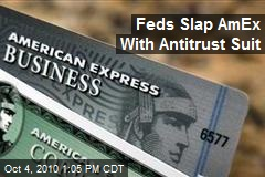 Feds Slap AmEx With Antitrust Suit