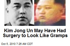 Kim Jong Un May Have Had Surgery to Look Like Gramps