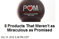 5 Products That Weren't as Miraculous as Promised