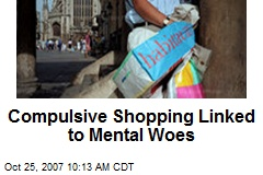 Compulsive Shopping Linked to Mental Woes