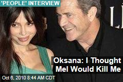 Oksana Grigorieva Talks Mel Gibson in 'People' Interview: 'I Thought He Would Kill Me'