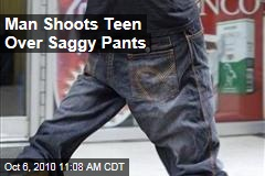 Man Shoots Teen Over Saggy Pants