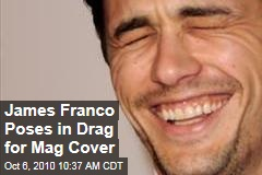 James Franco Poses in Drag for Mag Cover