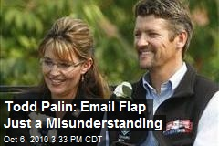 Todd Palin: Email Flap Just a Misunderstanding
