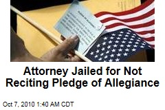 Attorney Jailed for Not Reciting Pledge of Allegiance