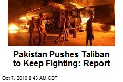 Pakistan Pushes Taliban to Keep Fighting: Report