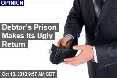 Debtor's Prison Makes Its Ugly Return