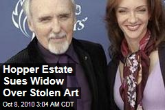 Dennis Hopper Estate Sues Widow Over Stolen Art