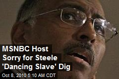 MSNBC Host Sorry for Steele 'Dancing Slave' Dig
