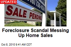 Foreclosure Scandal Messing Up Home Sales