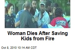 Woman Dies After Saving Kids from Fire